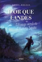 D'or que landes ebook by Denis Bretin, Tristan Michel