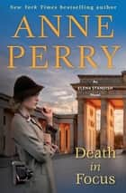 Death in Focus - An Elena Standish Novel ebook by Anne Perry