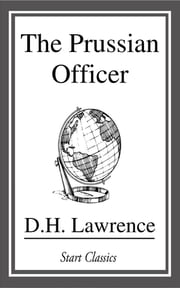 The Prussian Officer ebook by D. H. Lawrence
