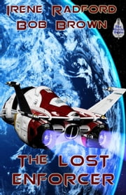 The Lost Enforcer ebook by Bob Brown Irene Radford