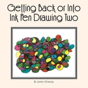 Getting Back or into Ink Pen Drawing Two ebook by Jeffrey Otterson