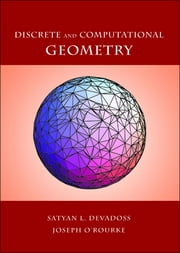 Discrete and Computational Geometry ebook by Satyan L. Devadoss,Joseph O'Rourke