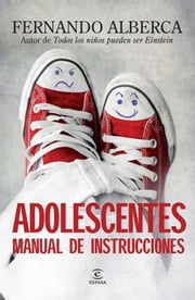 Adolescentes manual de instrucciones ebook by Fernando Alberca