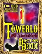 Towerld Level 0011: The Demonic Diva In the Purple Haze ebook by Doctor Deicide