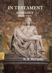 In Testament: A Trilogy - Part Two ebook by N. R. McCarthy