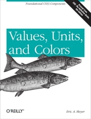 Values, Units, and Colors ebook by Eric A. Meyer