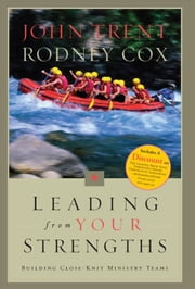 Leading From Your Strengths: Ministry Teams ebook by John Trent,Rodney Cox,Eric Tooker