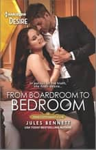From Boardroom to Bedroom ebook by Jules Bennett