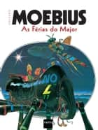 As Férias do Major ebook by Moebius, Fernando Scheibe