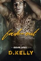 Fade-Out - An Illusion Series Novel ebook by