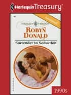 Surrender to Seduction ebook by Robyn Donald