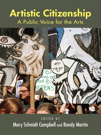 Artistic Citizenship - A Public Voice for the Arts eBook by