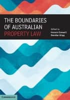 The Boundaries of Australian Property Law ebook by Hossein Esmaeili,Brendan Grigg