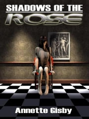 Shadows of the Rose ebook by Annette Gisby
