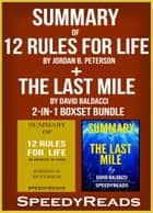 Summary of 12 Rules for Life: An Antidote to Chaos by Jordan B. Peterson + Summary of The Last Mile by David Baldacci 2-in-1 Boxset Bundle ebook by SpeedyReads