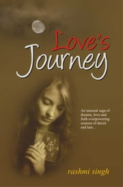 LOVE'S JOURNEY ebook by Rashmi Singh