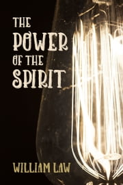 The Power of the Spirit ebook by William Law