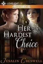 Her Hardest Choice ebook by Jesalin Creswell