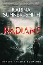 Radiant - Towers Trilogy Book One ebook by Karina Sumner-Smith