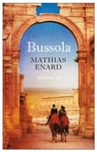 Bussola ebook by Mathias Enard, Yasmina Mélaouah