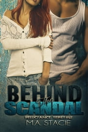 Behind the Scandal ebook by M.A. Stacie