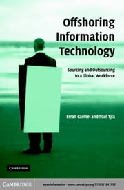 Offshoring Information Technology ebook by Carmel, Erran