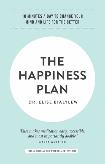 The Happiness Plan ebook by Elise Bialylew
