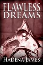 Flawless Dreams - Dreams and Reality, #12 ebook by Hadena James