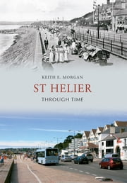 St Helier Through Time ebook by Keith Morgan
