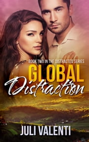 Global Distraction - Distracted, #2 ebook by Juli Valenti