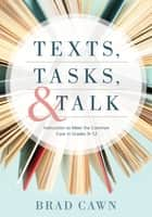 Texts, Tasks, and Talk ebook by Brad Cawn