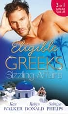 Eligible Greeks: Sizzling Affairs: The Good Greek Wife? / Powerful Greek, Housekeeper Wife / Greek Tycoon, Wayward Wife ebook by Kate Walker, Robyn Donald, Sabrina Philips