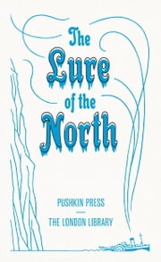 The Lure of the North ebook by William Dawson Hooker