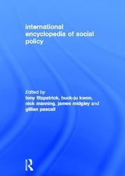 International Encyclopedia of Social Policy ebook by Tony Fitzpatrick,Huck-ju Kwon,Nick Manning,James Midgley,Gillian Pascall
