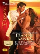 The Playboy's Proposition ebook by Leanne Banks