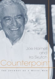Counterpoint - The Journey of a Music Man ebook by Joe Harnell; Ira Skutch
