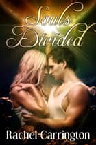 Souls Divided ebook by Rachel Carrington