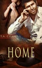 Home: A Box Set ebook by T.A. Chase
