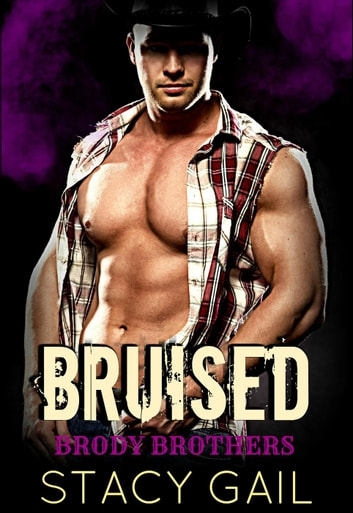 Bruised - Brody Brothers, #3 ebook by Stacy Gail