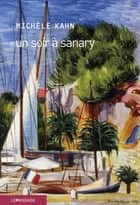 Un soir à Sanary eBook by Michèle Kahn