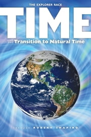 Time and the Transition to Natural Time ebook by Robert Shapiro