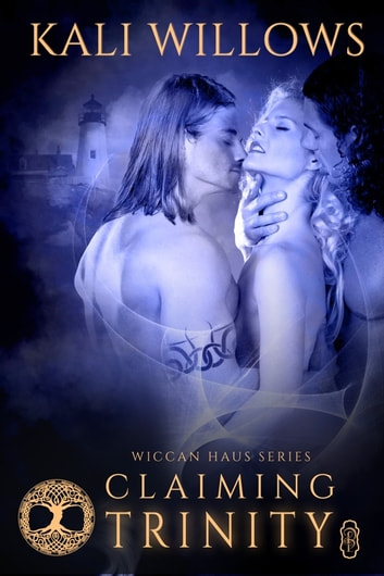 Claiming Trinity (Wiccan Haus #14) ebook by Kali Willows