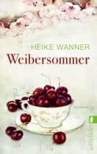 Weibersommer ebook by Heike Wanner