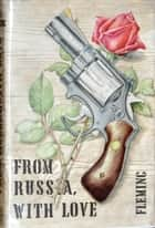From Russia, With Love ebook by Ian Fleming