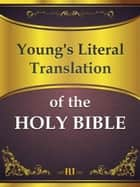 BIBLE: Young's Literal Translation of the Holy Bible ebook by Robert Young
