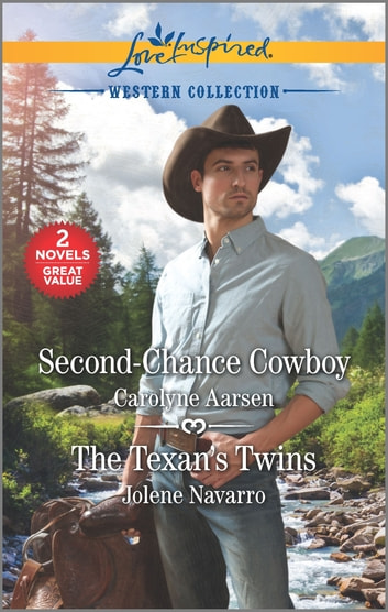 Second-Chance Cowboy & The Texan's Twins ebook by Carolyne Aarsen,Jolene Navarro