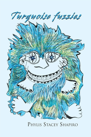 Turquoise Fuzzies ebook by Phylis Stacey Shapiro