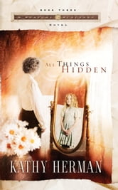 All Things Hidden ebook by Kathy Herman