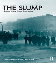 The Slump - Britain in the Great Depression ebook by John Stevenson,Chris Cook