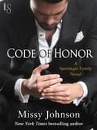 Code of Honor - A Spontagio Family Novel ebook by Missy Johnson
